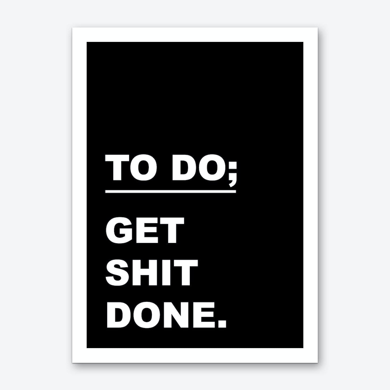Get Shit Done I