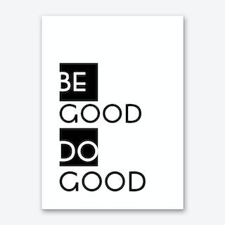 Be Good Art Print