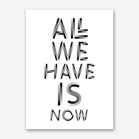 All We Have Art Print