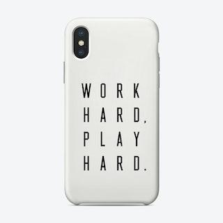 Work Hard Play Hard Phone Case