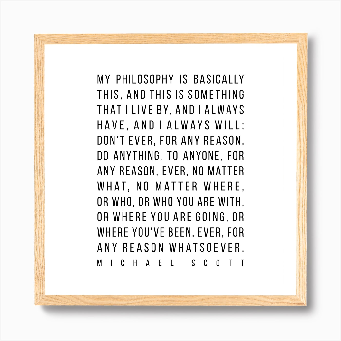 My Philosophy Is Basically This Justified Michael Scott ...