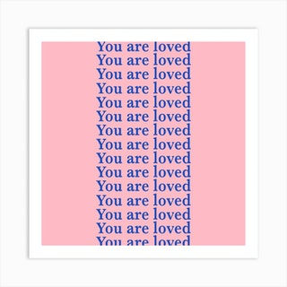 You Are Loved Pink Art Print
