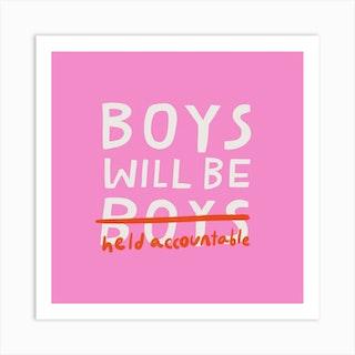 Boys Will Be Boys Art Print