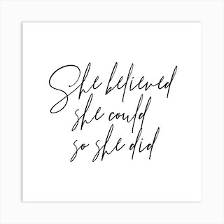 She Believed She Could So She Did Script Square Art Print