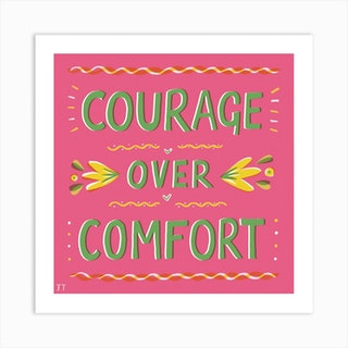 Courage Over Comfort Square Art Print
