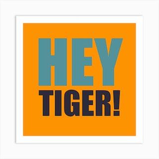 Hey Tiger Orange And Blue Square Art Print