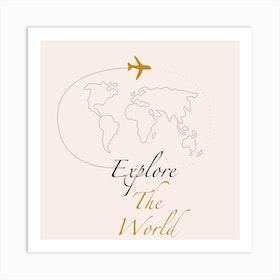 Explore The World Square Art Print