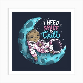 I Need Space To Chill Square Art Print