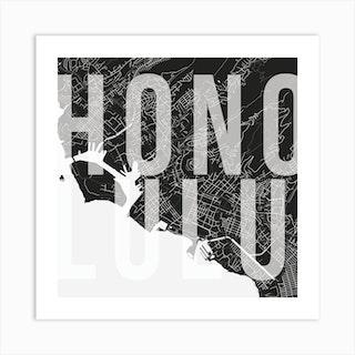 Honolulu Mono Street Map Text Overlay Square Art Print