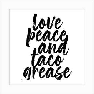 Love Peace And Taco Grease Square Art Print