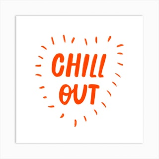 Chill Out Square Art Print