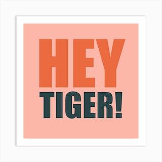 Hey Tiger Pinkie Square Art Print