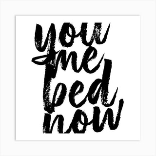 You Me Bed Now Bold Script Square Art Print