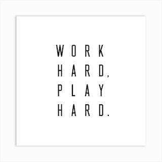 Work Hard Play Hard Square Art Print