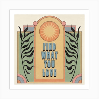 Find What You Love Art Print