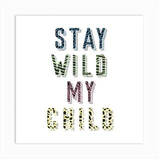 Staywildmychild Square Art Print
