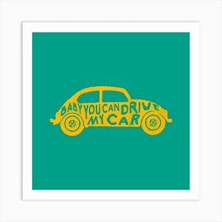 Baby You Can Drive My Car Square Art Print