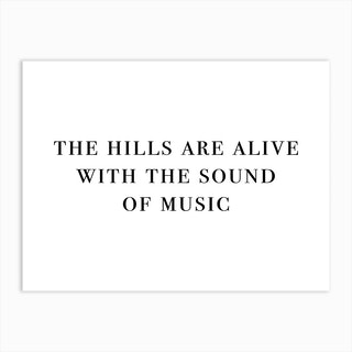 The Hills Are Alive With The Sound Of Music Landscape Art Print