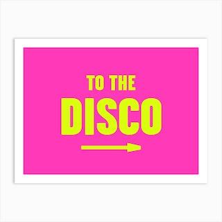 To The Disco 2 Art Print