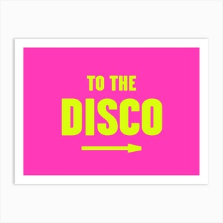 To The Disco 2 Art Print