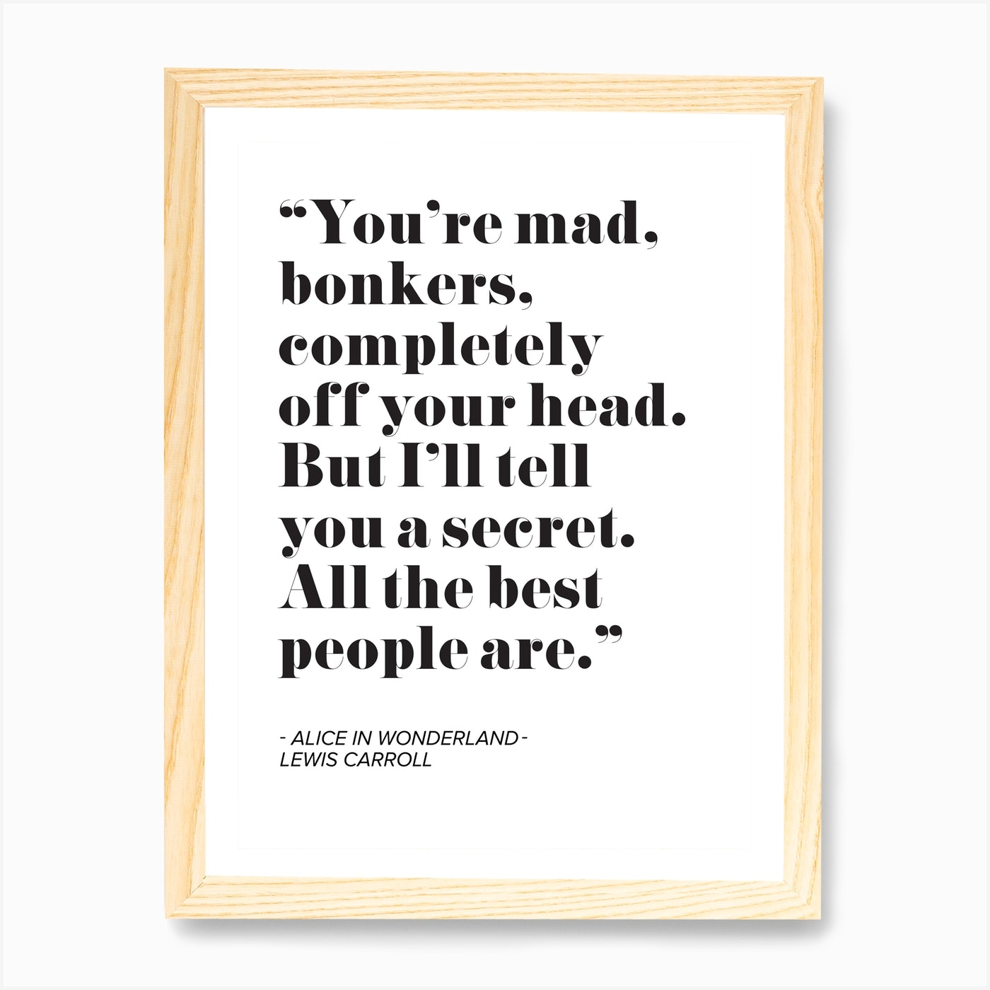 Alice In Wonderland Quote Art Print By Mambo Fy