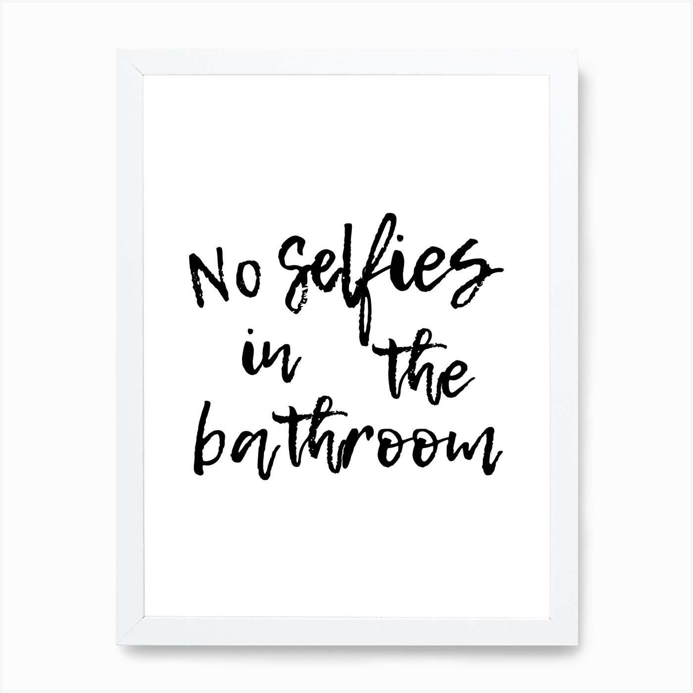 No Selfies In The Bathroom Art Print Free Shipping Fy