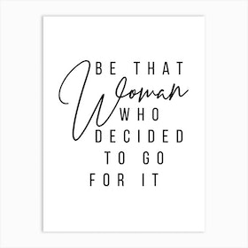 Be That Woman Who Decided To Go For It 2 Art Print