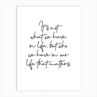 Who We Have In Our Life Art Print