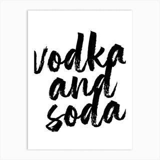 Vodka And Soda Bold Script Art Print