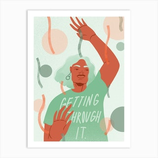 Getting Through It Art Print
