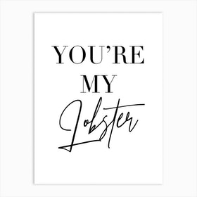 You'Re My Lobster Friends Tv Quote 2 Art Print