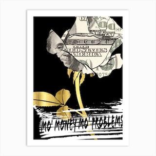 No Money No Problems Art Print