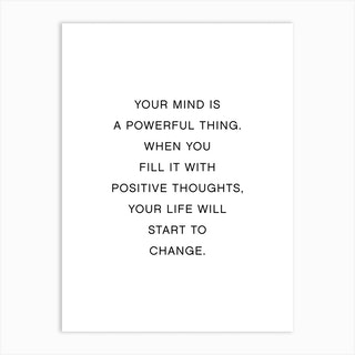 Your Mind Is A Powerful Thing Art Print