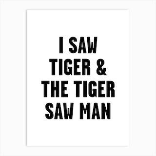 I Saw Tiger Art Print