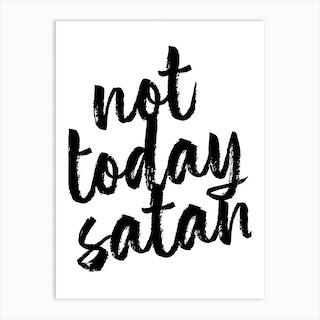 Not Today Satan Bold Script Art Print