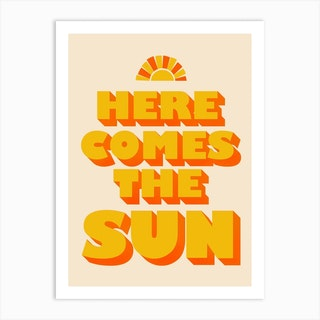 Here Comes The Sun Art Print