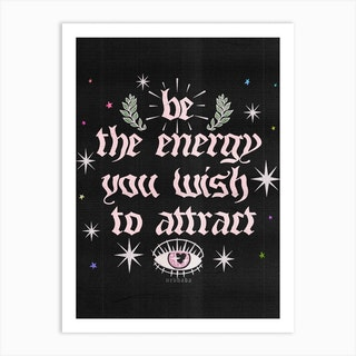 Be The Energy You Wish To Attract Black Art Print