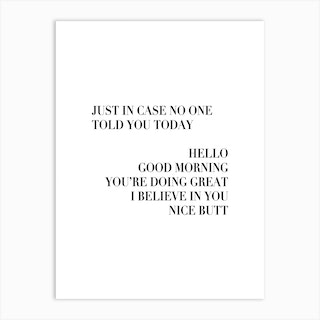Just In Case No One Told You Today 2 Art Print