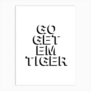 Go Get Em Tiger Shadow 2 Art Print