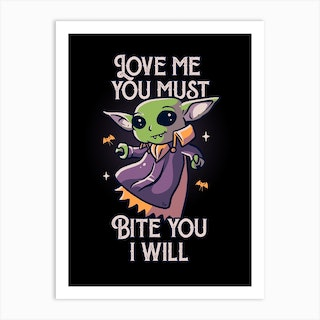 Love Me You Must Bite You I Will Art Print