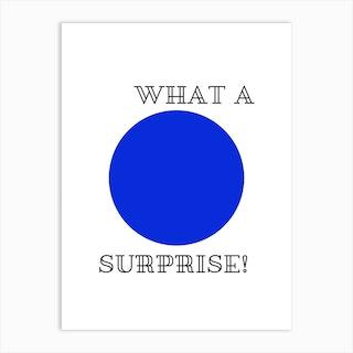 What A Blue Surprise Art Print