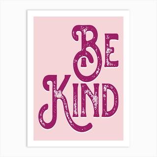 Be Kind Pink Vintage Typography Art Print