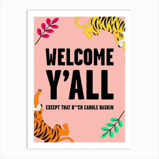 Welcome Except Carole Baskin Tiger King Pink Art Print