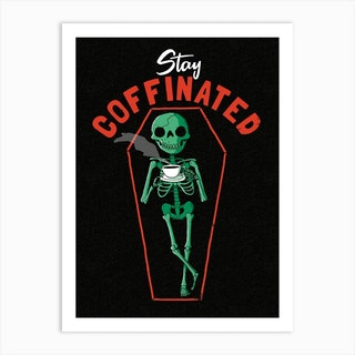 Stay Coffinated Art Print