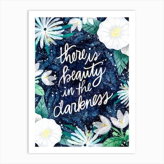 Beauty In The Darkness Art Print