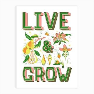 Live Grow Art Print