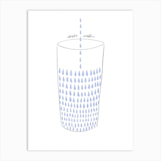 Drink Water Art Print