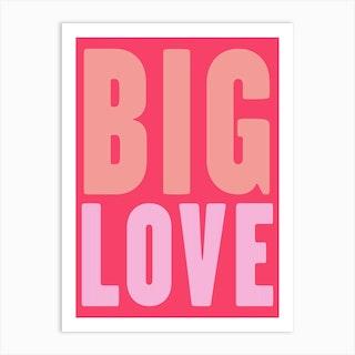 Big Love In Pink Art Print