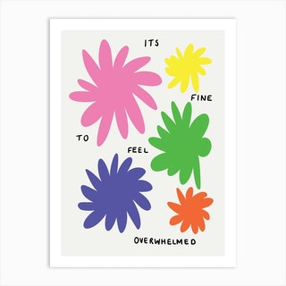 Its Fine To Feel Art Print