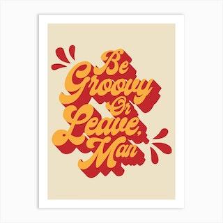 Be Groovy Art Print